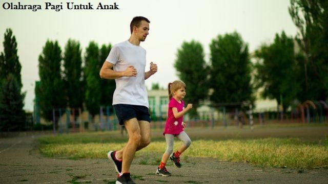 Olahraga Pagi Untuk Anak